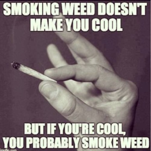 Cool People Smoke Weed